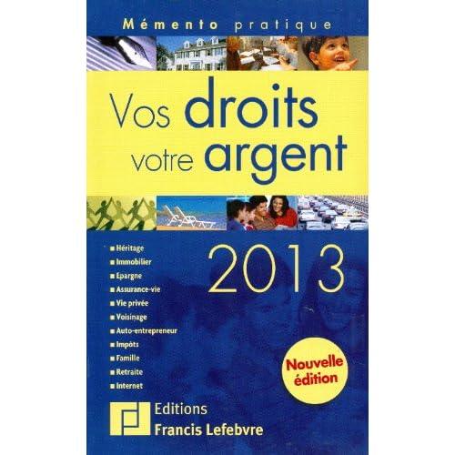 MEMENTO VOS DROITS VOTRE ARGENT 2013