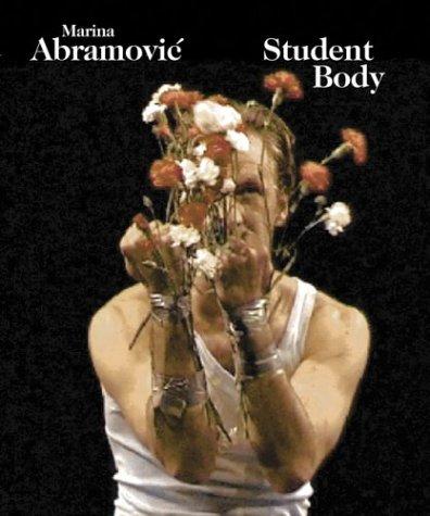 Marina Abramovic. Student body. Workshop 1979-2003. Performances 1993-2003. Ediz. bilingue por Marina Abramovic