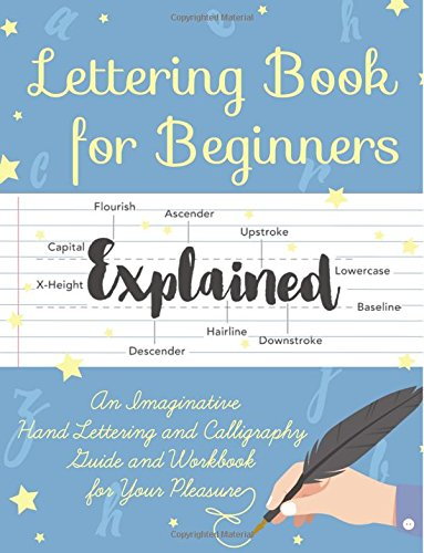 Lettering Book for Beginners: An Imaginative Hand Lettering and Calligraphy Guide and Workbook for Your Pleasure por Hand Lettering for Beginners