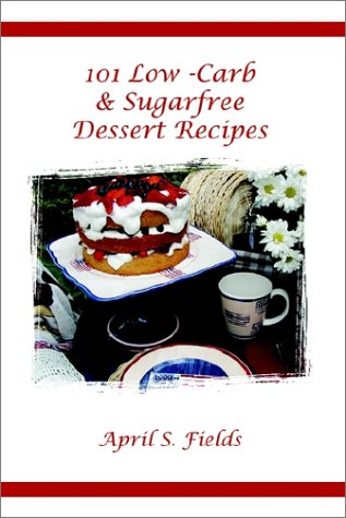 101 Low Carb Sugarfree Dessert Recipes