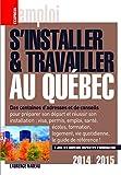 S'installer & Travailler au Québec 2014-2015 10ED (EXPRESS EMPLOI)...