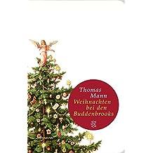 Weihnachten bei den Buddenbrooks: Mit den Rezepten des Weihnachtsmenüs (Fischer Taschenbibliothek)