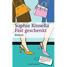 Fast geschenkt: Ein Shopaholic-Roman 2