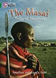 Collins Big Cat - The Masai: Tribe Of Warriors: Band 15/Emerald: Band 15/Emerald Phase 5, Bk. 23