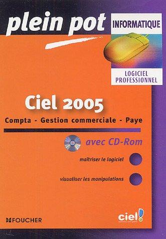Ciel 2005 : Compta-Gestion commerciale-Paye (1Cédérom) (Ancienne Edition)