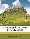 Telecharger Livres Histoires Edifiantes Et Curieuses (PDF,EPUB,MOBI) gratuits en Francaise