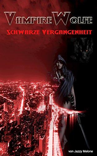 Buchseite und Rezensionen zu 'VampireWolfe: Schwarze Vergangenheit' von Jazzy Melone