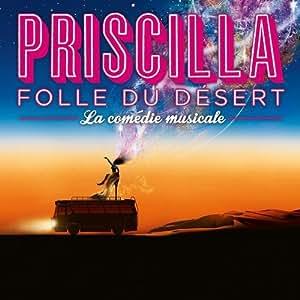 Priscilla Folle Du Desert (Original Cast Recording)