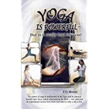 Yoga Is Powerful: But Is It Really Bad for You?