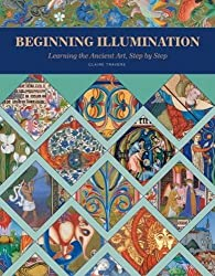 Beginning Illumination: Learning the Ancient Art, Step by Step