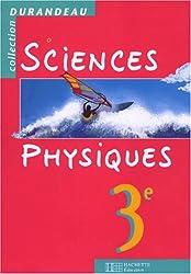 Sciences physiques, 3e. Livre de l'élève, nouvelle édition 1999 intégrale