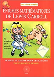 Les Énigmes mathématiques Lewis Carroll