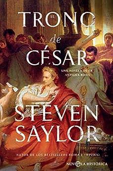 El trono de César (Novela histórica) de [Saylor, Steven]