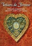 """Afficher """"Trésors de ferveur : reliquaires à papiers roulés des XVIIème, XVIIIème, XIXème siècles"""""""