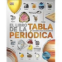 El libro de la Tabla Periódica: Enciclopedia visual de los elementos (Aprendizaje y desarrollo)