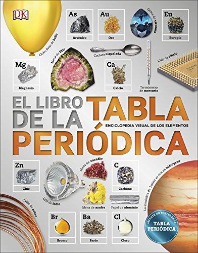 El libro de la Tabla Periódica: Enciclopedia visual de los elementos (APRENDIZAJE Y DESARROLLO) por Varios autores