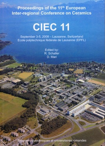 CIEC 11. Proceedings of the 11th European Inter-regional Conference on Ceramics: September 3-5, 2008-Lausanne, Switzerland par Collectif PPUR