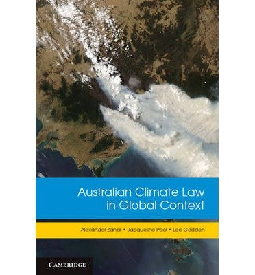[(Australian Climate Law in Global Context)] [ By (author) Alexander Zahar, By (author) Jacqueline Peel, By (author) Lee Godden ] [January, 2013]
