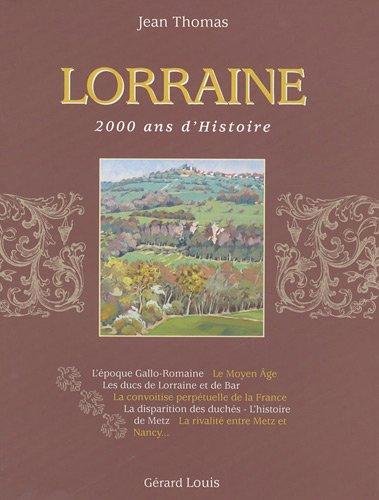 Lorraine : 2000 ans d'Histoire