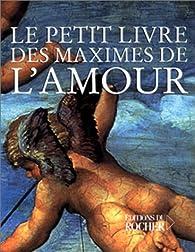 Le Petit Livre des maximes de l'amour par  Collectif
