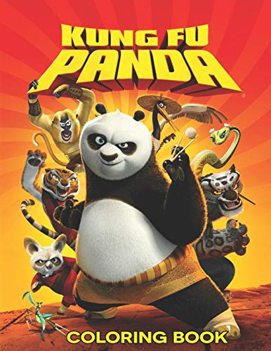 Kung Fu Panda Coloring Book: Coloring Book for Kids and Adults, This Amazing Coloring Book Will Make Your Kids Happier and Give Them Joy (Fu Kinder Für Kung)