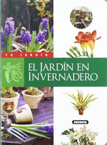 El jardín en invernadero (Tu Jardín) por Equipo Susaeta
