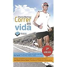 Correr Es Vida = Running Is Life (Plataforma Testimonio) by Chema Martinez (2012-08-06)