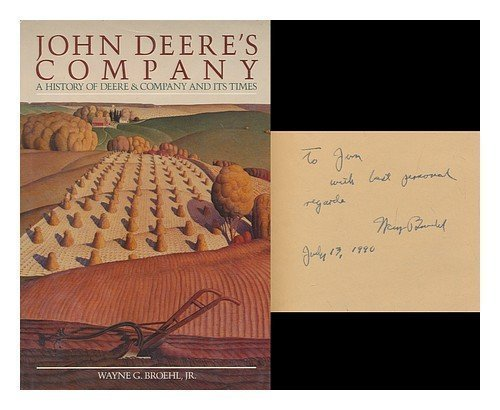 : A History of Deere and Company and Its Times (John Deere Company)