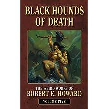 Black Hounds of Death (Weird Works of Robert E. Howard (Paperback))