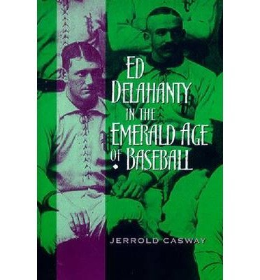 Price comparison product image Ed Delahanty in the Emerald Age of Baseball (Paperback) - Common