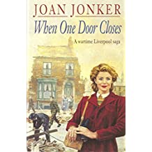 When One Door Closes: A heart-warming saga of love and friendship in a city ravaged by war (Eileen Gillmoss series, Book 1)