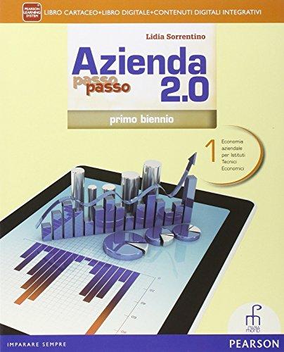 Azienda passo passo 2.0. Con e-book. Con espansione online. Per il 1 biennio degli Ist. tecnici commerciali