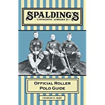 Spalding\'s Athletic Library - Official Roller Polo Guide