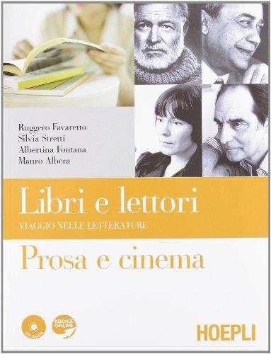 Libri e lettori. Viaggio nelle letterature. Prosa e cinema-Poesia e teatro. Per le Scuole superiori. Con 2 CD Audio. Con espansione online