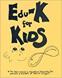 E-K for Kids]: The Basic Manual on Educational Kinesiology for Parents & Teachers of Kids of All Ages]