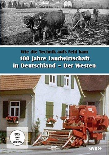 100 Jahre Landwirtschaft in Deutschland - Der Westen - Wie die Technik aufs Feld kam
