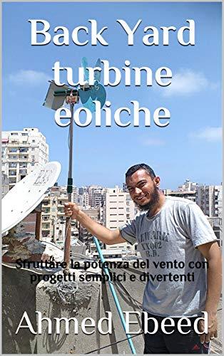 Back Yard Turbine Eoliche Sfruttare La Potenza Del Vento Con