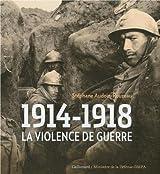 1914-1918: La violence de guerre