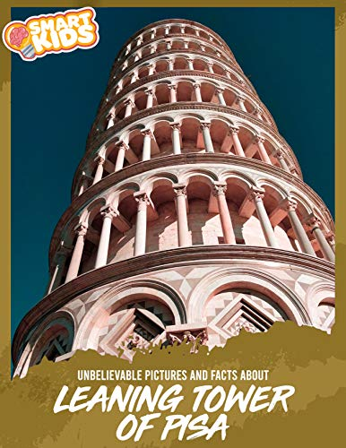 Unbelievable Pictures and Facts About Leaning Tower of Pisa (English Edition)