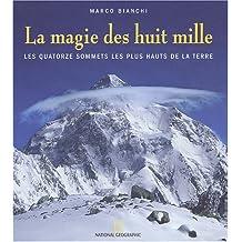 La Magie des huit mille : Les Quatorze Sommets les plus hauts de la terre