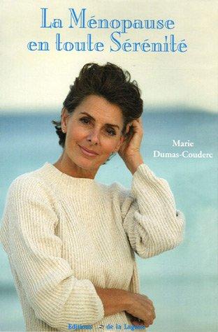 La Ménopause en toute Sérénité par Marie Dumas-Couderc