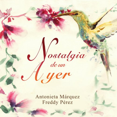 Nostalgia De Un Ayer de Antonieta Márquez & Freddy Pérez en ...
