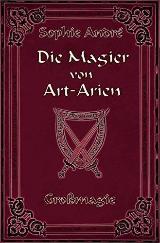 Die Magier von Art-Arien - Band 4: Großmagie