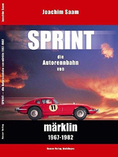 Preisvergleich Produktbild Sprint: Die Autorennbahn von Märklin 1967-1982