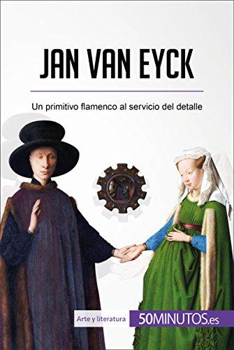 Jan van Eyck: Un primitivo flamenco al servicio del detalle (Arte y literatura) por 50Minutos.es