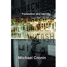 [Translation and Identity] (By: Michael G. Cronin) [published: July, 2006]
