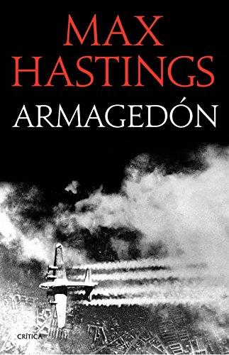 Armagedón: La derrota de Alemania 1944-1945 (Memoria Crítica) por Max Hastings