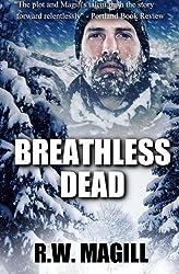 Breathless Dead by R.W. Magill (2012-02-17)