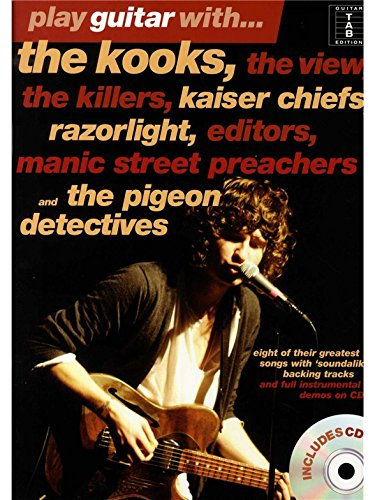 Play Guitar With... The Kooks, The View, The Killers, Kaiser Chiefs, Razorlight, Editors, Manic Street Preachers And The Pigeon Detectives (Book And CD). Sheet Music, CD for Guitar Tab, Guitar