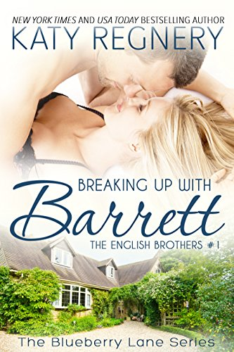 free kindle book Breaking Up with Barrett: The English Brothers #1 (The Blueberry Lane Series - The English Brothers)